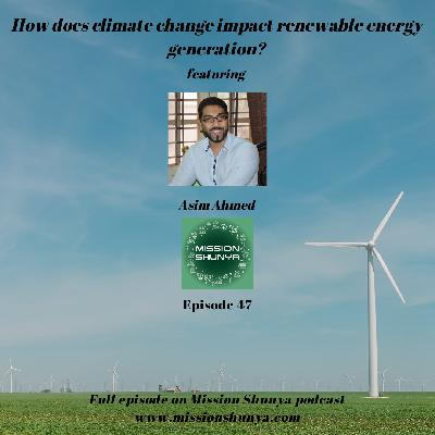 47: How does climate change impact renewable energy generation?