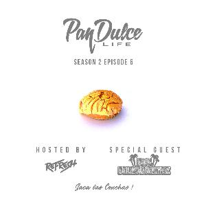 """The Pan Dulce Life"" With DJ Refresh - Season 2 Episode 6 feat. 2 DLQTZ"