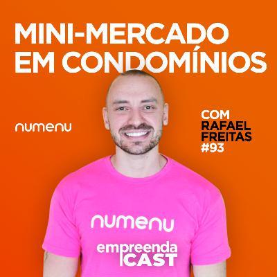Mini-Mercado em Condomínios com: Rafael Freitas | NuMenu | #EP093