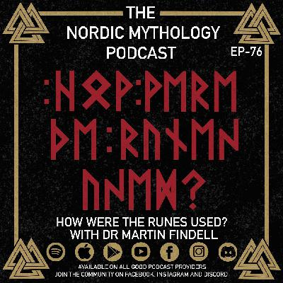 Ep 76 -  How Were Runes Used? With Dr. Martin Findell