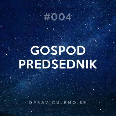 004: Gospod predsednik