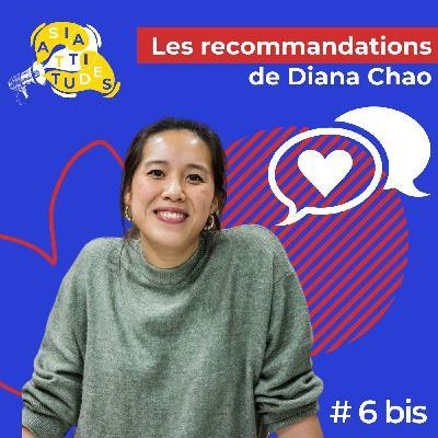 (Bonus d'interview) Les recommandations de Diana Chao