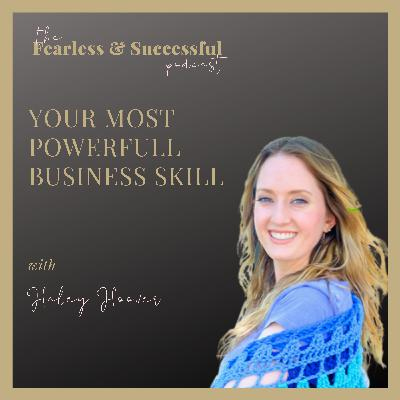 Haley Hoover: Your Most Powerfull Business Skill