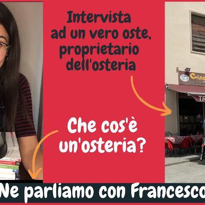 #62: Intervista – Chiacchierata in Osteria con Francesco in Italiano Regionale (Toscana)