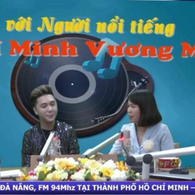 """VOV - Chát với người nổi tiếng: Chat với ca sĩ Minh Vương M4U: Trở lại ấn tượng với """"đường đua"""" Vpop"""