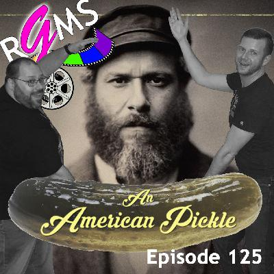 RGMS EP 125: An American Pickle