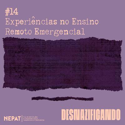 #14 - Experiências no Ensino Remoto Emergencial