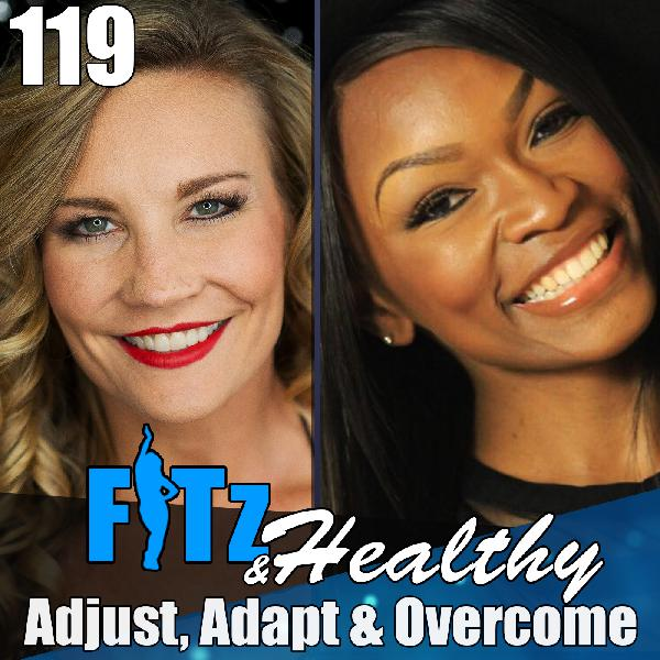 Adjust, Adapt & Overcome | Podcast 119 of FITz & Healthy