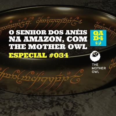 #110 - O Senhor dos Anéis na Amazon, com The Mother Owl! (Especial #034)