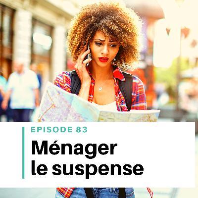 Ep #83 - Créer du suspense dans son roman