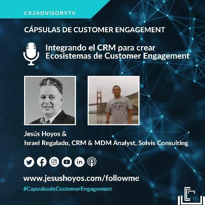 Podcast -  Cápsulas De Customer Engagement: Integrando El CRM Para Crear Ecosistemas