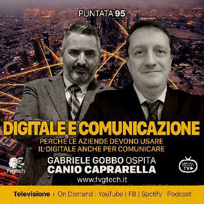 95 - Digitale e comunicazione. Gabriele Gobbo con Canio Caprarella