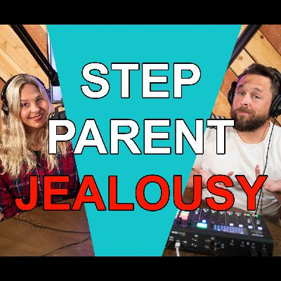Blended Life EP. 79: Step Parent Jealuosy