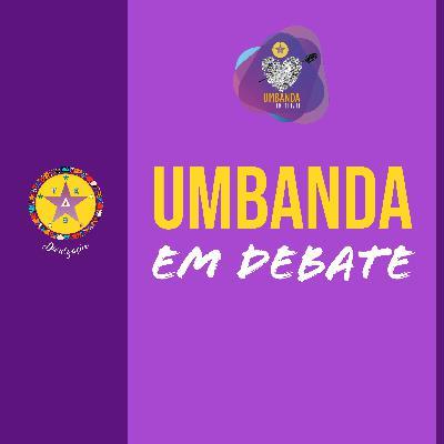 Umbanda em Debate EP 41