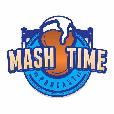 Episode 1 - Mash Time Version 2.878578925789 (We're back!!)