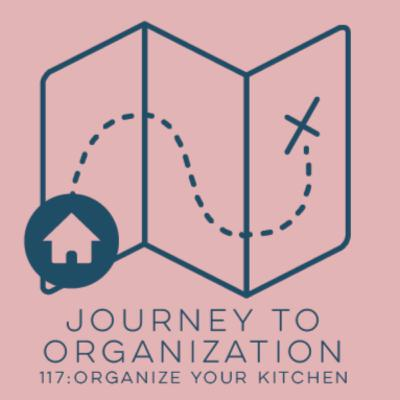117: Organize Your Kitchen