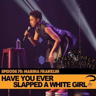 Have You Ever Slapped A White Girl?