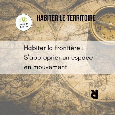 CAMPUS TER TER #1 - Habiter la frontière: se réapproprier un espace en mouvement