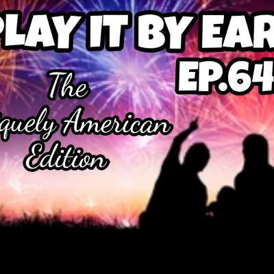 Episode 64: Uniquely American things; American expressions that confuse foreigners ;That's It Game