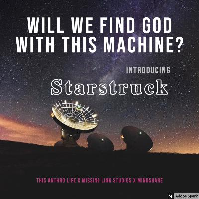 Will We Find God with this Machine? Introducing Starstruck