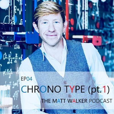 #04 Chronotype: Part 1