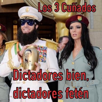 Los 3 Cuñados programa 98 - Dictadores bien, dictadores fetén