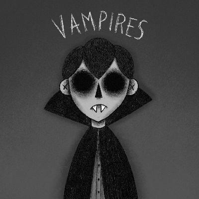 Episode 15: Vampires