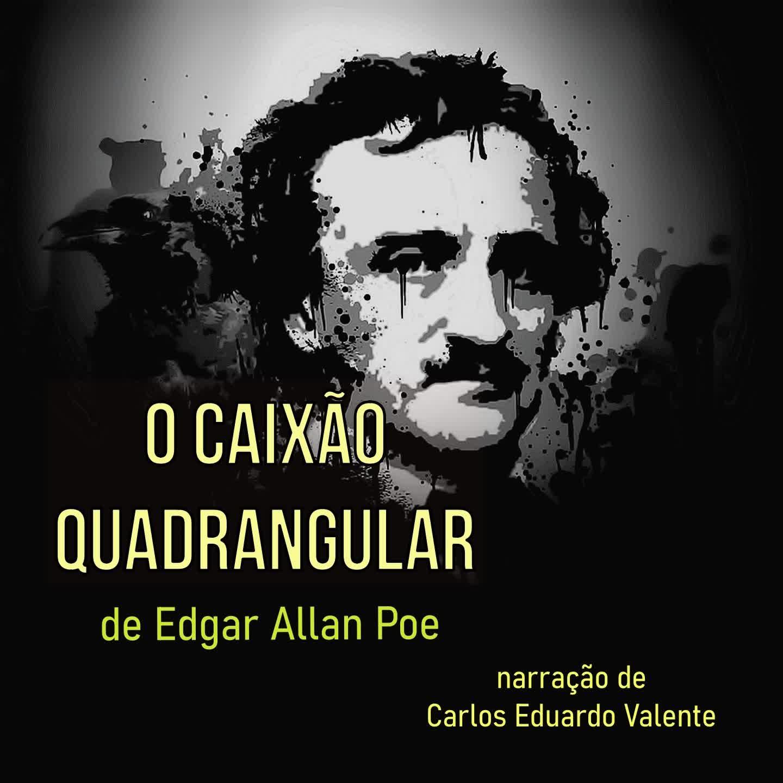 O CAIXÃO QUADRANGULAR - de Edgar Allan Poe