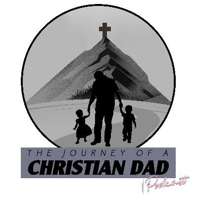 Journey of a Christian Dad - Dan Luigs pt 3