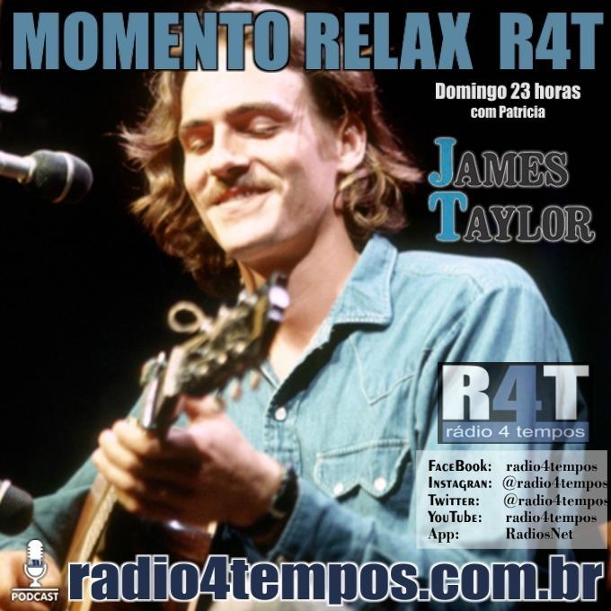 Rádio 4 Tempos - Momento Relax - James Taylor:Patricia Mosna