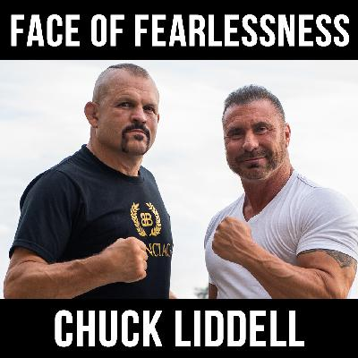 The Face of Fearlessness with Chuck Liddell