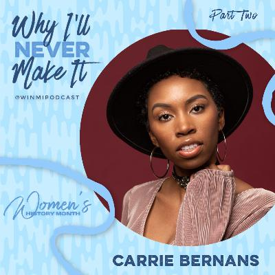 Carrie Bernans (Part 2) - Connecting with Other Actors and Confronting Stereotypes of Black Women