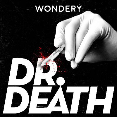 Wondery Presents: Dr. Death Season 2