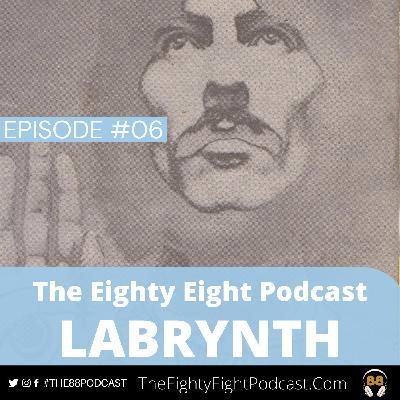 The Eighty Eight Podcast | #06 | Joe Wieczorek  - Labrynth