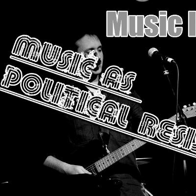 Music In Mind Episode #6 - Music as Political Statement