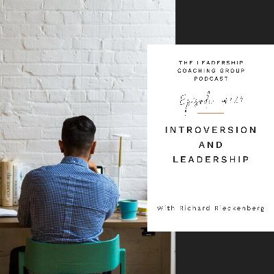 Introversion and Leadership with Richard Rieckenberg and Liz Howard