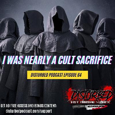 I Was Nearly a Cult Sacrifice