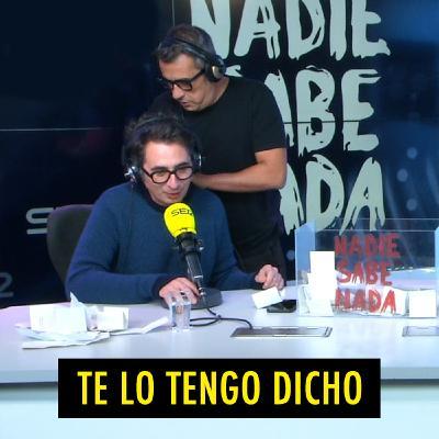 TE LO TENGO DICHO #19.7 - Lo mejor de Nadie Sabe Nada (11.2020)