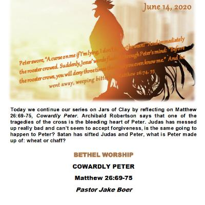 June 14/20   COWARDLY PETER
