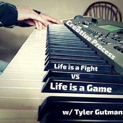 """Creative Process, Fitness Goals, & """"Is Life a Fight or a Game?"""" with Tyler Gutman"""