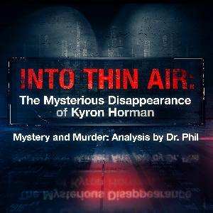3 - Into Thin Air: The Mysterious Disappearance Of Kyron Horman | Mystery and Murder: Analysis By Dr. Phil