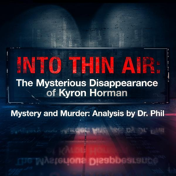 1 -  Into Thin Air: The Mysterious Disappearance of Kyron Horman | Mystery and Murder: Analysis by Dr. Phil
