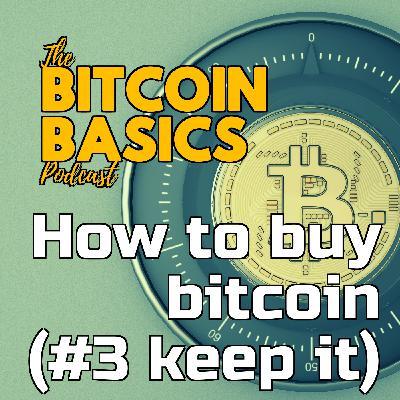 How to buy bitcoin (#3 keep it) | Bitcoin Basics (106)