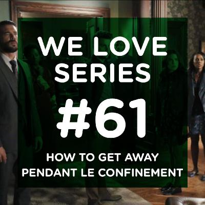 How to get away pendant le confinement