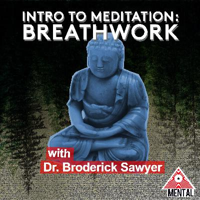 Intro To Meditation 1: Breathwork with Dr. Broderick Sawyer