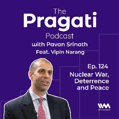 Ep. 124: Nuclear War, Deterrence and Peace.