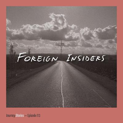 113: The Foreign Insiders