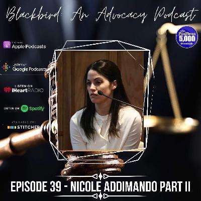 Episode 39 - Nicole Addimando Part II