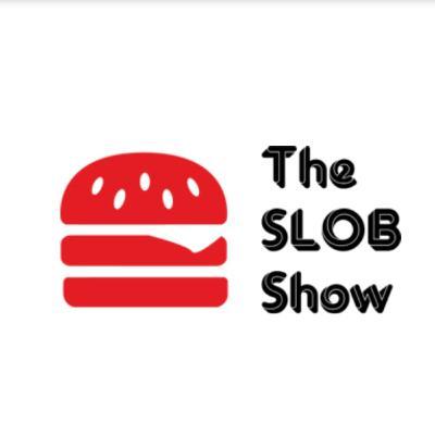 The Slob Show Podcast #16
