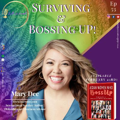 Surviving & Bossing UP! w/Mary Dee